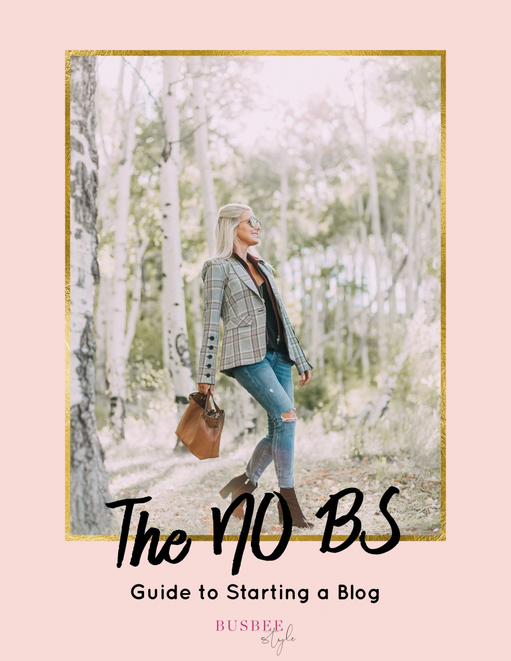 The NO BS Guide to Starting a Blog by Fashion Blogger Erin Busbee of Busbeestyle.com